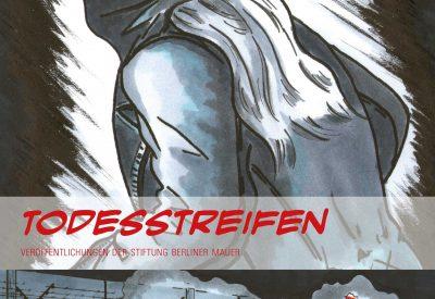 Todesstreifen, Graphic Novel, Dirk Mecklenbeck, Raik Adam, Mauer